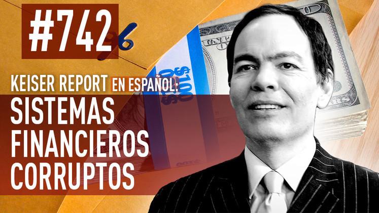 2015-04-09 - Keiser Report en español: Sistemas financieros corruptos (E742)