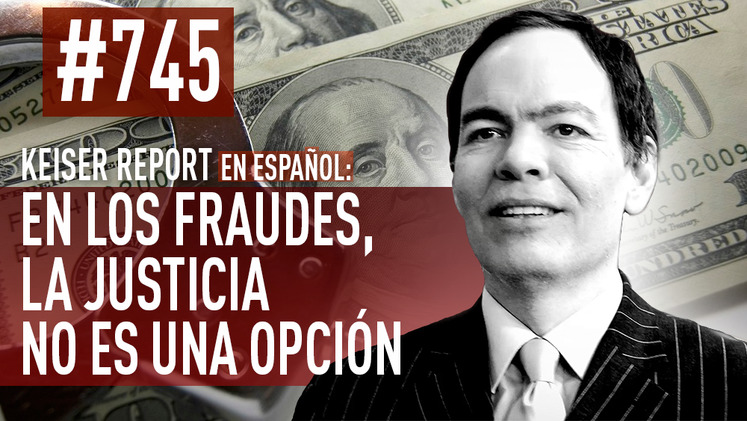 2015-04-16 - Keiser Report en español: En los fraudes, la justicia no es una opción (E745)