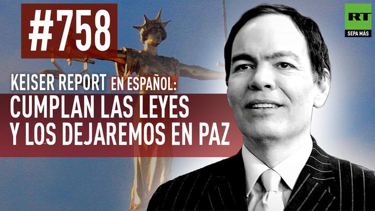 2015-05-16 - Keiser Report en español: Cumplan las leyes y los dejaremos en paz (E758)