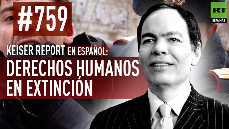 2015-05-19 - Keiser Report en español: Derechos humanos en extinción (E759)