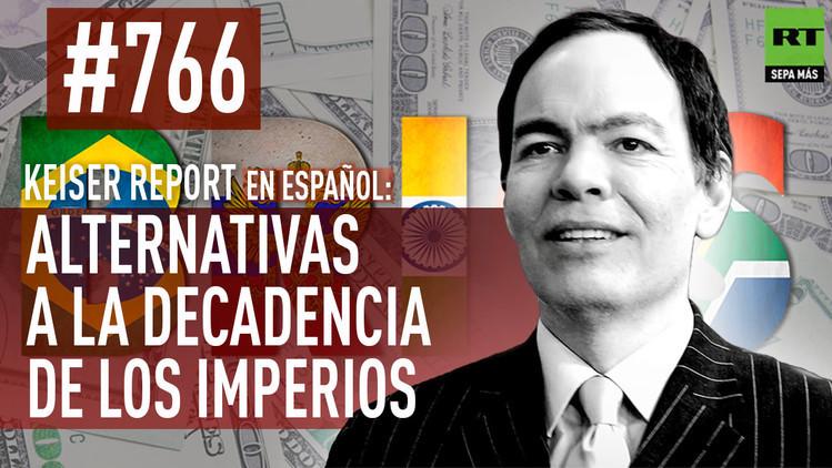 2015-06-04 - Keiser Report en español: Alternativas a la decadencia de los imperios (E766)