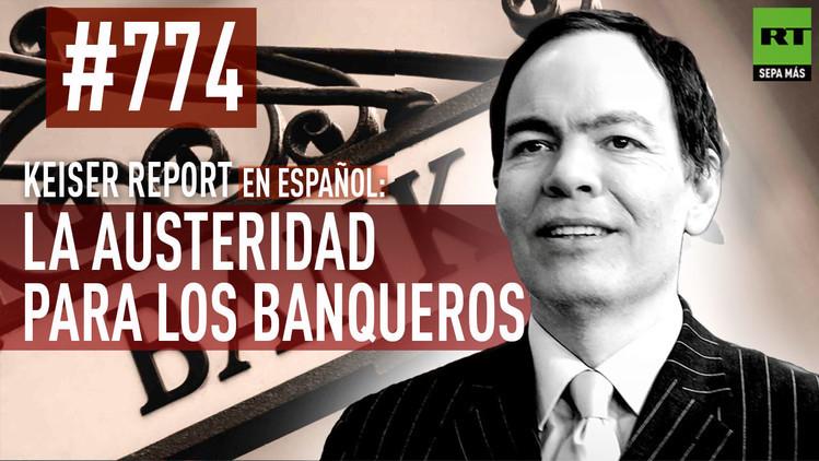 2015-06-23 - Keiser report en español: La austeridad para los banqueros (E774)