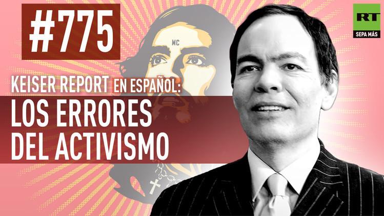 2015-06-25 - Keiser report en español: Los errores del activismo (E775)