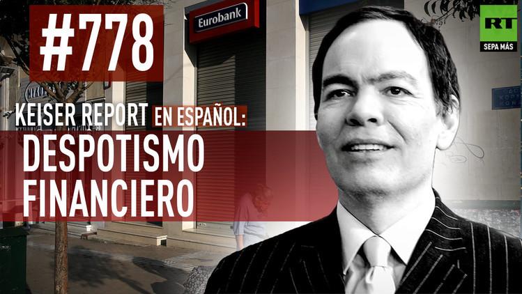 2015-07-02 - Keiser Report en español: Despotismo financiero (E778)