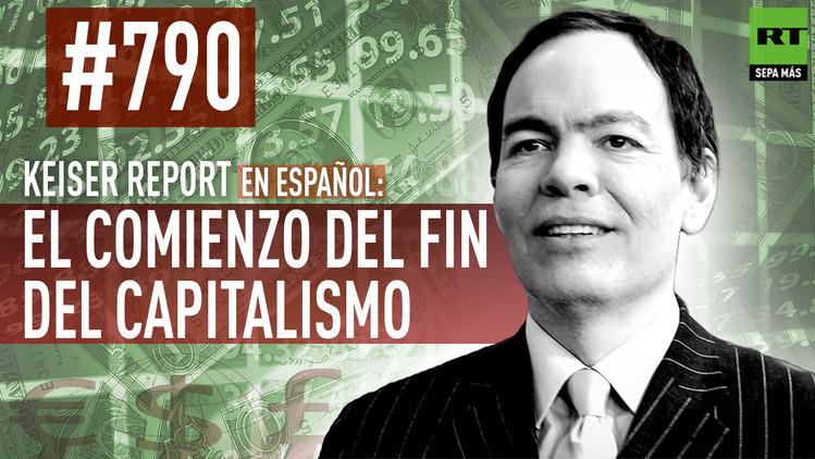 2015-07-30 - Keiser Report en español: El comienzo del fin del capitalismo (E790)