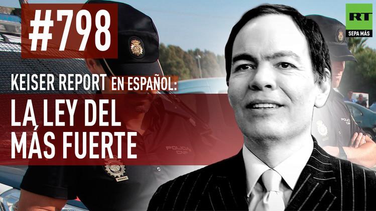 2015-08-18 - Keiser Report en español: La ley del más fuerte (E798)