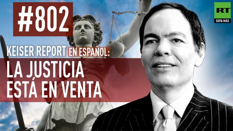 2015-08-27 - Keiser Report en español: La justicia está en venta (E802)