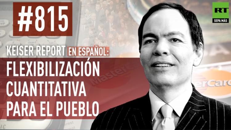 2015-09-26 - Keiser Report en español: Flexibilización cuantitativa para el pueblo (E815)