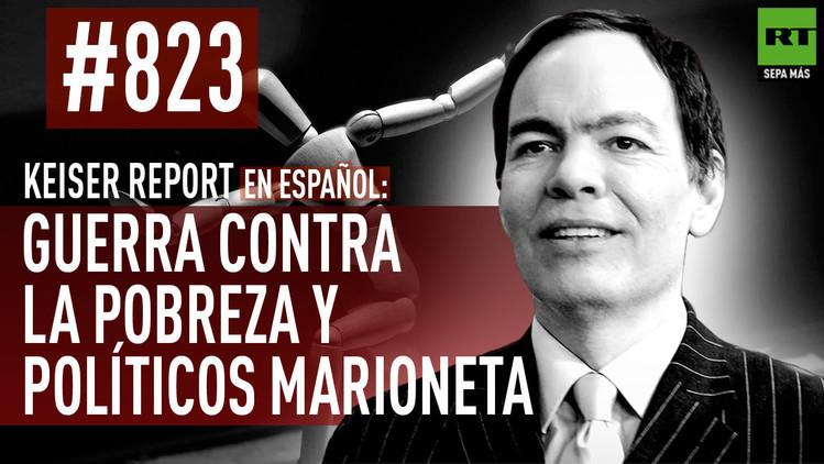 2015-10-15 - Keiser Report en español: Guerra contra la pobreza y políticos marioneta (E823)