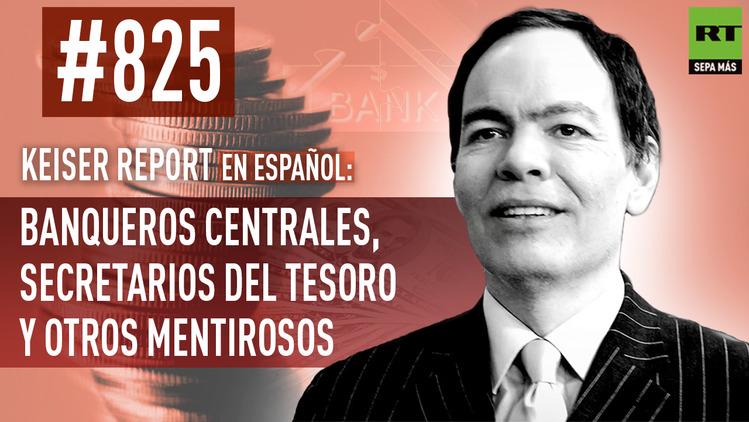 2015-10-20 - Keiser Report en español: Banqueros centrales, secretarios del Tesoro y otros mentirosos (E825)