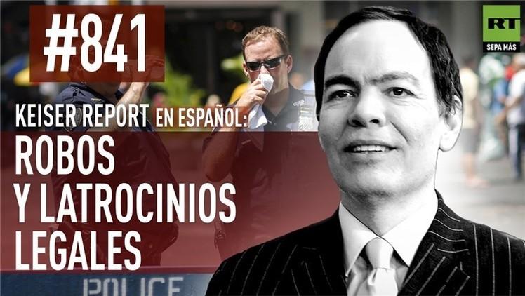 2015-11-26 - Keiser Report en español: Robos y latrocinios legales (E841)