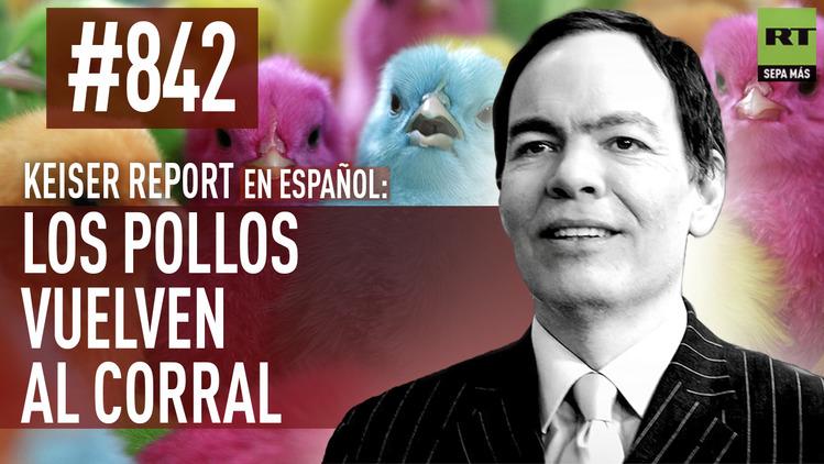 2015-11-28 - Keiser Report en español: Los pollos vuelven al corral (E842)