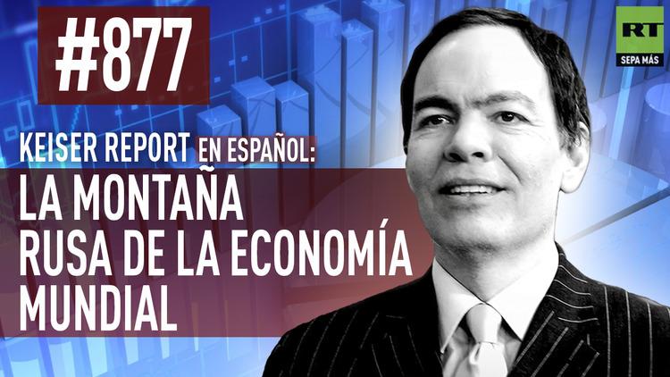 2016-02-18 - Keiser Report en español: La montaña rusa de la economía mundial (E877)