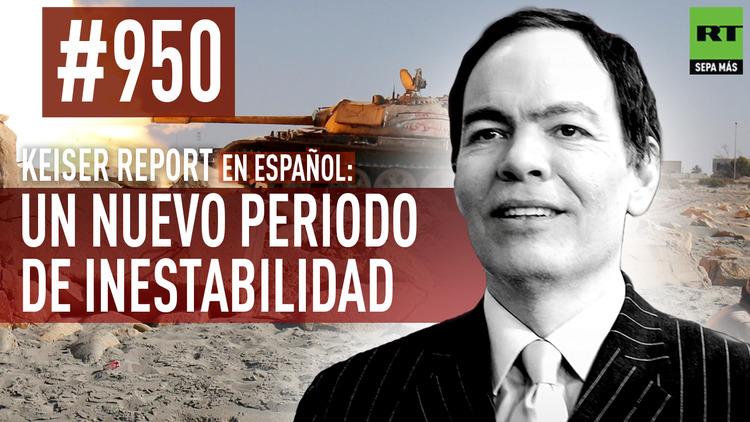 2016-08-06 - Keiser Report en español: Un nuevo periodo de inestabilidad (E950)