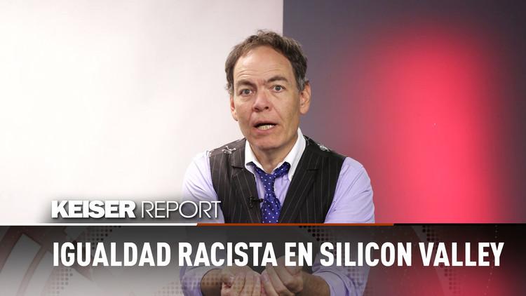 2017-09-02 - Igualdad racista en Silicon Valley