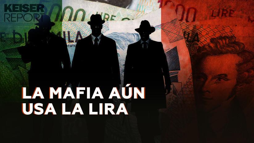 2019-06-29 - ¿Por qué la mafia italiana utiliza la antigua lira? (Keiser Report 1403)