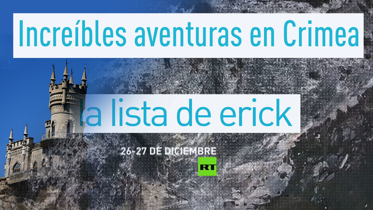 2014-12-26 - La lista de Erick: Increíbles aventuras en Crimea