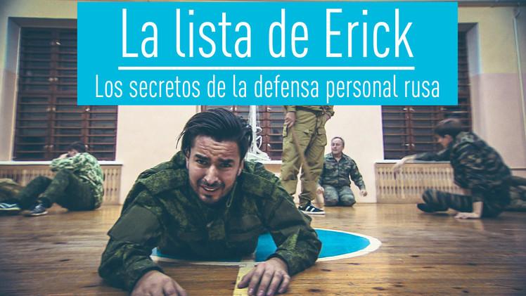 2015-01-30 - La lista de Erick: Los secretos de la defensa personal rusa