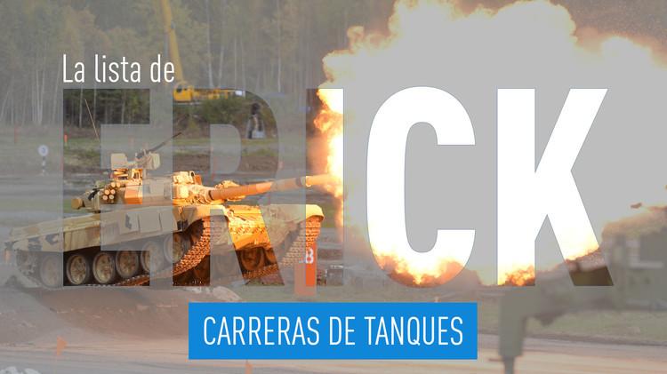 2015-09-11 - La lista de Erick: carreras de tanques