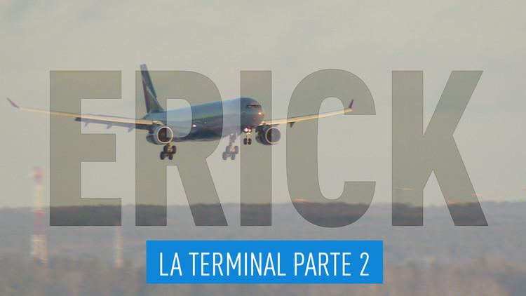 2016-03-18 - La lista de Erick: La Terminal Parte 2
