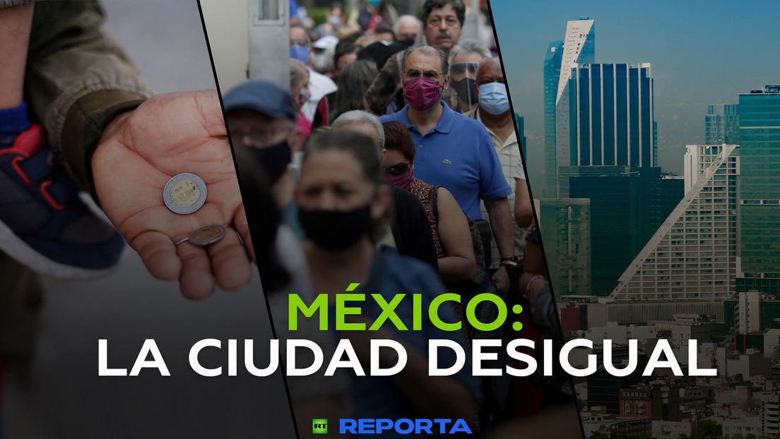 2021-06-11 - Los contrastes de Ciudad de México que ponen en el foco la desigualdad