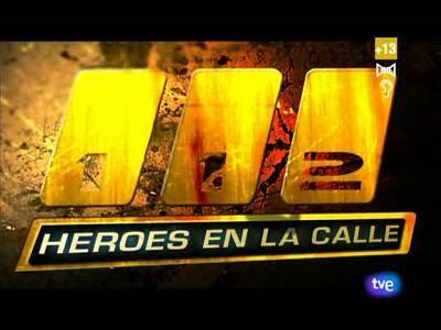 112. Héroes de la calle - 25/02/09