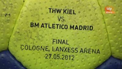 Liga de Campeones EHF. Final Four. Final. THW Kiel - BM Atlético Madrid - 27/05/12
