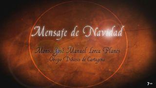Mensaje de Navidad de Mons. José Manuel Lorca Planes