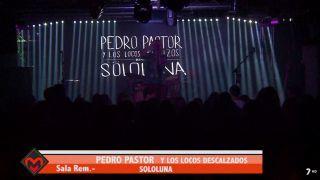 05/08/2018 Pedro Pastor y Los Locos Descalzos