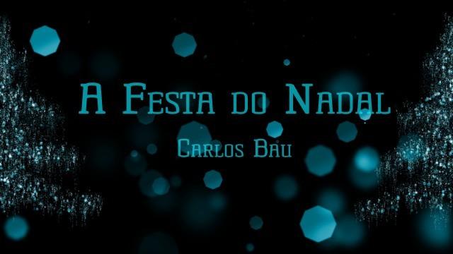 'A Festa do Nadal' - Carlos Bau - 11/12/2019 17:15