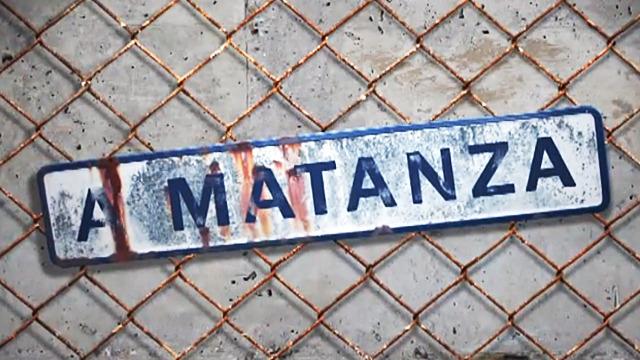 A matanza - 11/02/2009 00:00