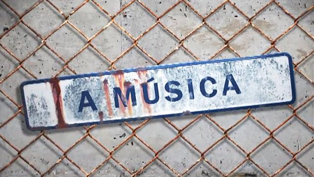 A música - 31/05/2007 00:00