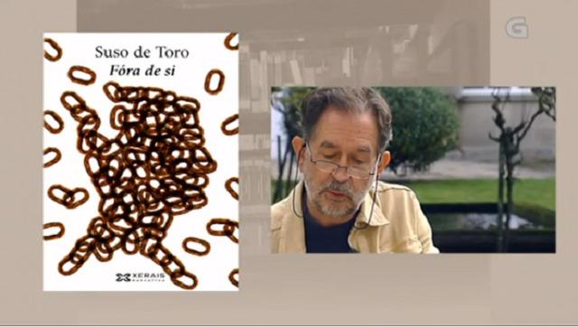 """""""Fóra de si"""" de Suso de Toro - 15/03/2018 13:45"""