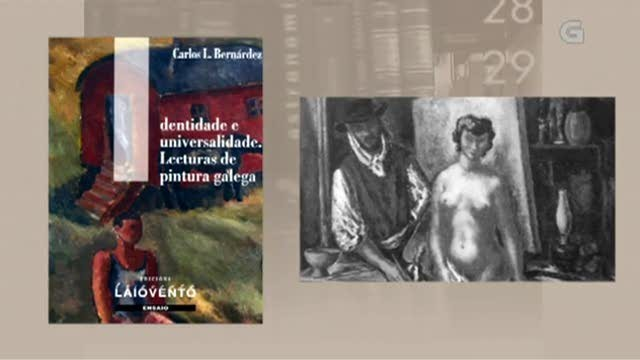 """""""Indentidade e universalidade. Lecturas de pintura galega"""", de Carlos L. Bernárdez - 04/04/2018 13:45"""