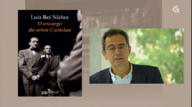 """O encargo do señor Castelao"" de Luís Rey - 01/11/2016 13:50"