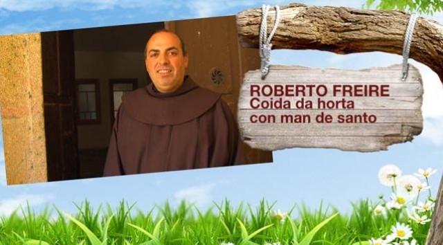 O frade Roberto do convento de Herbón / Xurxo e a reitoral de Chandrexa - 24/04/2013 22:45