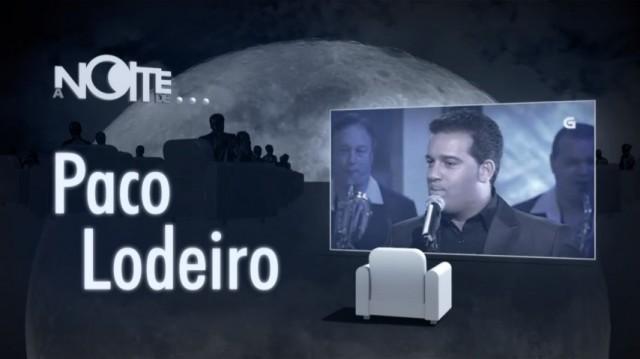 A noite de... Paco Lodeiro - 30/07/2019 22:40