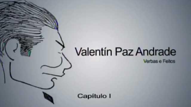 Valentín Paz Andrade: Verbas e feitos. Capítulo I - 15/05/2012 15:23