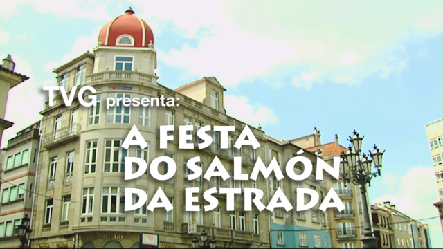 Festa do Salmón da Estrada - 12/05/2020 23:30