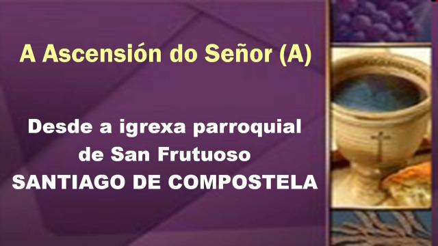 24/05/2020 A Ascensión do Señor - 24/05/2020 10:00