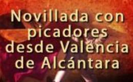 Imagen de Novillada con picadores desde Valencia de Alcántara en Canal Extremadura