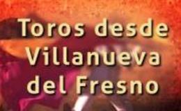 Imagen de Novillada sin picadores desde Villanueva del Fresno en Canal Extremadura