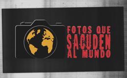 Imagen de Fotos que sacuden al mundo