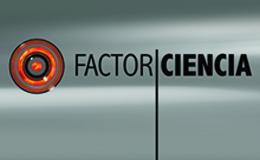 Imagen de Factor Ciencia en Canal Once