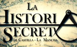 Imagen de La Historia Secreta de Castilla-La Mancha en Castilla - La Mancha Media